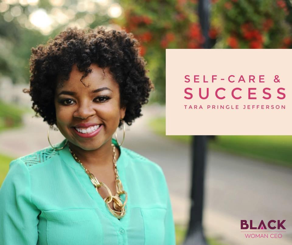 E06: Self-care & Success with Tara Pringle Jefferson