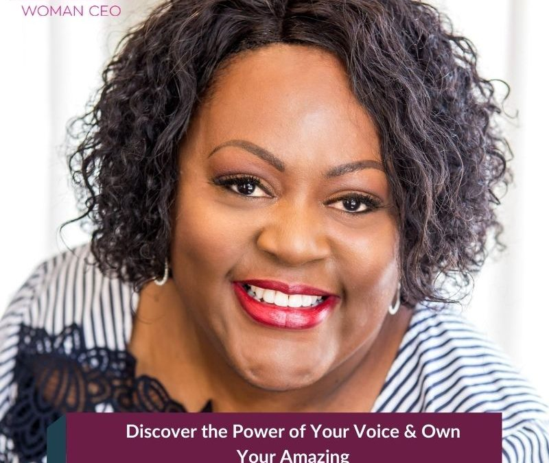 Discover the Power of Your Voice & Own Your Amazing with Dr. Denise Moore Revel
