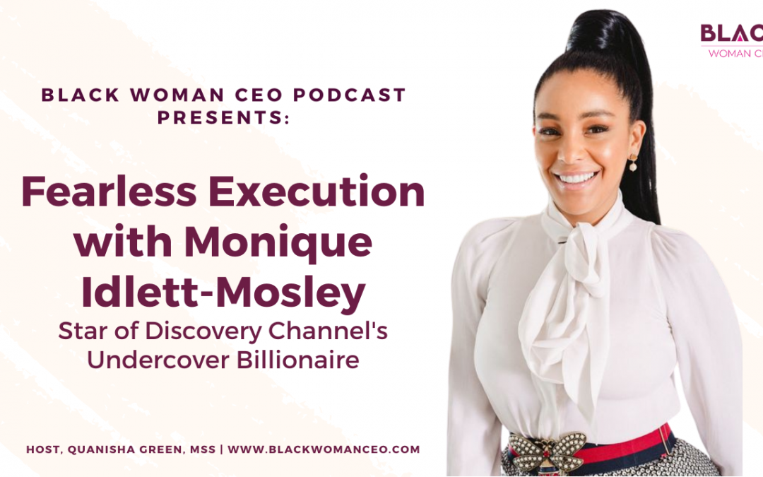 Fearless Execution with Black Woman CEO, Monique Idlett-Mosley
