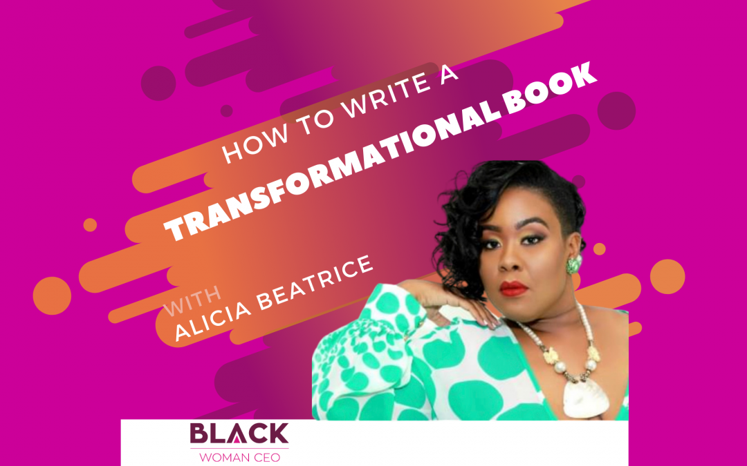 How To Write a Transformational Book with Alicia Beatrice